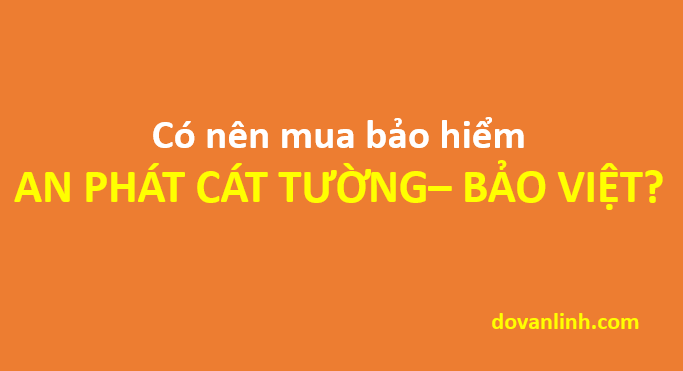 An phát cát tường - Bảo Việt