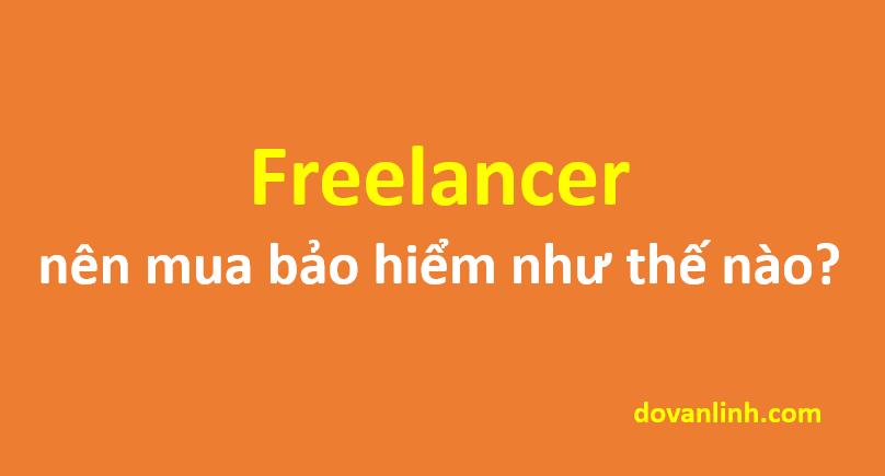 Freelancer nên mua bảo hiểm như thế nào?