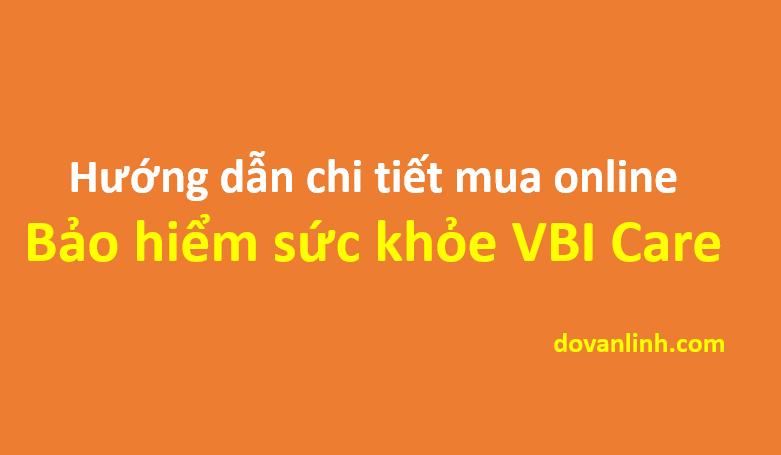 Hướng dẫn mua Bảo hiểm sức khỏe VBI Care online