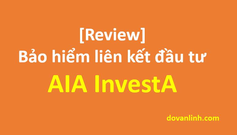 Bảo hiểm liên kết đầu tư AIA InvestA