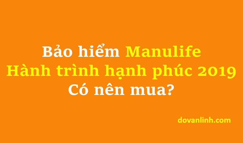 Có nên mua bảo hiểm Hành trình hạnh phúc Manulife