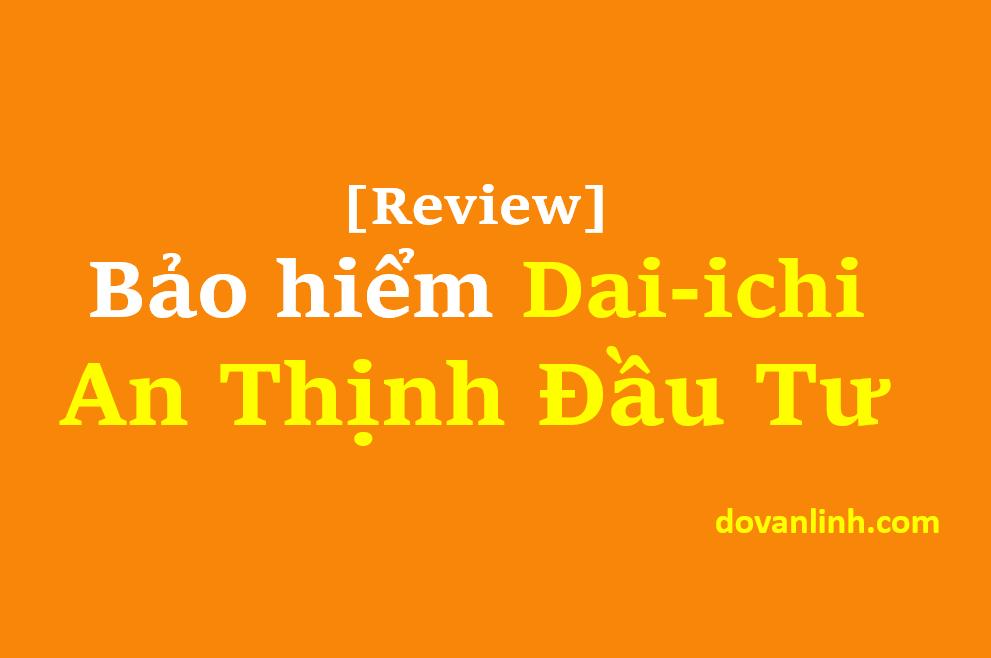 Review An thịnh đầu tư Dai-ichi